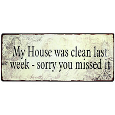 Plåtskylt - My house was clean last week